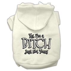 Mirage Pet Products Yes Im a Bitch Just not Yours Screen Print Pet Hoodies Cream Size XXL (18)