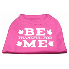 Mirage Pet Products Be Thankful for Me Screen Print Shirt Bright Pink XS (8)