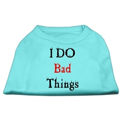 Mirage Pet Products I Do Bad Things Screen Print Shirts Aqua M (12)