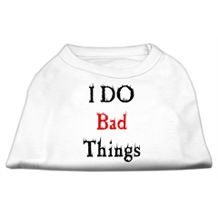 Mirage Pet Products I Do Bad Things Screen Print Shirts White XS (8)