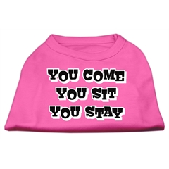 Mirage Pet Products You Come, You Sit, You Stay Screen Print Shirts Bright Pink XXXL(20)