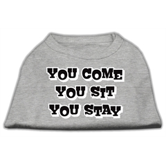 Mirage Pet Products You Come, You Sit, You Stay Screen Print Shirts Grey XXXL(20)