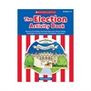 SCHOLASTIC TEACHING RESOURCES ELECTION ACTIVITY BOOK