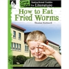 HOW TO EAT FRIED WORMS GREAT WORKS INSTRUCTIONAL GUIDES FOR LIT