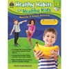 TEACHER CREATED RESOURCES GR 1-2 HEALTHY HABITS FOR HEALTHY KIDS WITH CD