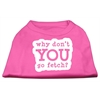 Mirage Pet Products You Go Fetch Screen Print Shirt Bright Pink XXL (18)