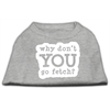 Mirage Pet Products You Go Fetch Screen Print Shirt Grey XS (8)