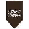 Mirage Pet Products I Have Issues Screen Print Bandana Cocoa Large