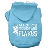Mirage Pet Products All my friends are Flakes Screen Print Pet Hoodies Baby Blue Size XXXL(20)