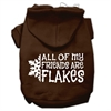 Mirage Pet Products All my friends are Flakes Screen Print Pet Hoodies Brown Size XS (8)