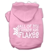 Mirage Pet Products All my friends are Flakes Screen Print Pet Hoodies Light Pink Size XS (8)