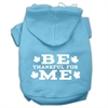 Mirage Pet Products Be Thankful for Me Screen Print Pet Hoodies Baby Blue Size XXXL(20)
