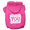 Mirage Pet Products You Go Fetch Screen Print Pet Hoodies Bright Pink Size XS (8)