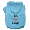 Mirage Pet Products I Do Bad Things Screen Print Pet Hoodies Baby Blue XXXL(20)