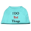 Mirage Pet Products I Do Bad Things Screen Print Shirts Aqua S (10)