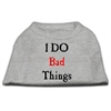 Mirage Pet Products I Do Bad Things Screen Print Shirts Grey XXXL(20)