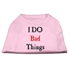 Mirage Pet Products I Do Bad Things Screen Print Shirts Light Pink XXXL(20)