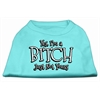 Mirage Pet Products Yes Im a Bitch Just not Yours Screen Print Shirt Aqua Lg (14)