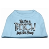 Mirage Pet Products Yes Im a Bitch Just not Yours Screen Print Shirt Baby Blue Lg (14)