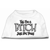 Mirage Pet Products Yes Im a Bitch Just not Yours Screen Print Shirt White Sm (10)
