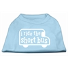 Mirage Pet Products I ride the short bus Screen Print Shirt Baby Blue XXXL(20)