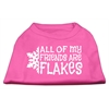 Mirage Pet Products All my friends are Flakes Screen Print Shirt Bright Pink XXXL(20)