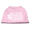 Mirage Pet Products All my friends are Flakes Screen Print Shirt Light Pink XXXL(20)