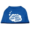 Mirage Pet Products Smarter then Most People Screen Printed Dog Shirt Blue Lg (14)