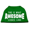 Mirage Pet Products This is What Awesome Looks Like Dog Shirt Emerald Green XS (8)