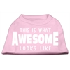 Mirage Pet Products This is What Awesome Looks Like Dog Shirt Light Pink XXL (18)