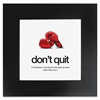"Prod. Don't Quit Poster - Motivation - 20"" Width x 20"" Height - Black"