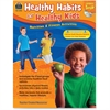Teacher Created Resources Healthy Habits for Healthy Kids Grade 5-up Education Printed/Electronic Book - Book, CD-ROM - 96 Pages
