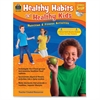 Healthy Habits for Healthy Kids Grade 5-up Education Printed/Electronic Book - Book, CD-ROM - 96 Pages